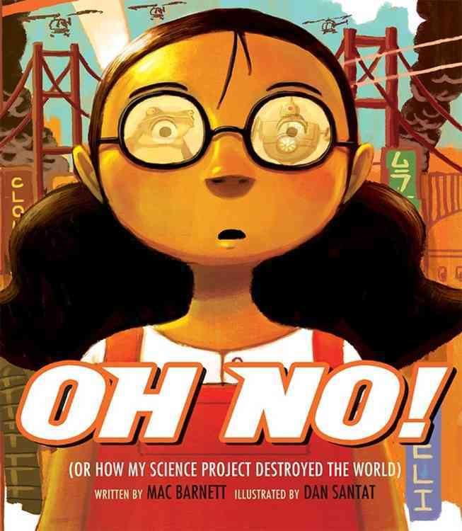 Oh No! By Barnett, Mac/ Santat, Dan (ILT)